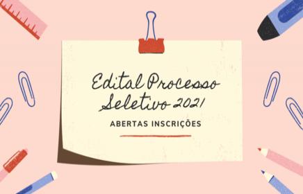 Edital Processo Seletivo para 2021 - abertas inscrições
