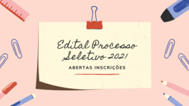 Abertas inscrições Processo Seletivo 2021